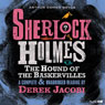 Sherlock Holmes: The Hound of the Baskervilles (Unabridged), by Arthur Conan Doyle