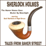 Sherlock Holmes: The Manor House Case & Murder By Moonlight Audiobook, by Sir Arthur Conan Doyle