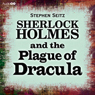 Sherlock Holmes and the Plague of Dracula (Unabridged) Audiobook, by Stephen Seitz