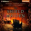 The Shield-Maiden: The Foreworld Saga: A Foreworld SideQuest (Unabridged) Audiobook, by Michael Tinker Pearce