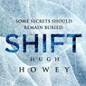 Shift Omnibus Edition: Shift 1-3, Silo Saga (Unabridged), by Hugh Howey