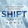Shift Omnibus Edition: Shift 1-3, Silo Saga (Unabridged), by Hugh Howey