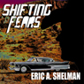 Shifting Fears (Unabridged) Audiobook, by Eric A. Shelman