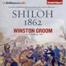 Shiloh, 1862 (Unabridged), by Winston Groom