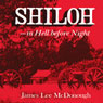 Shiloh: In Hell before Night (Unabridged) Audiobook, by James Lee Mcdonough