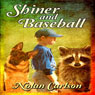 Shiner and Baseball: Summer & Shiner, Book 4 (Unabridged), by Nolan Carlson