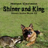 Shiner and King: Shiner, Book 3 (Unabridged), by Nolan Carlson