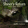 Shiners Return: Shiner, Book 2 (Unabridged) Audiobook, by Nolan Carlson