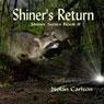 Shiners Return: Shiner, Book 2 (Unabridged), by Nolan Carlson