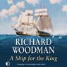 A Ship for the King (Unabridged) Audiobook, by Richard Woodman