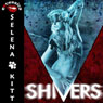 Shivers: An Erotic Horror Anthology (Unabridged) Audiobook, by Selena Kitt