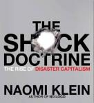 The Shock Doctrine: The Rise of Disaster Capitalism, by Naomi Klein