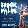 Shock Value: How a Few Eccentric Outsiders Gave Us Nightmares, Conquered Hollywood, and Invented Modern Horror (Unabridged), by Jason Zinoman