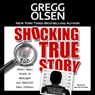 Shocking True Story (Unabridged) Audiobook, by Gregg Olsen