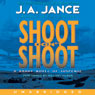 Shoot Dont Shoot: Joanna Brady Mysteries, Book 3 (Unabridged), by J.A. Jance