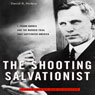 The Shooting Salvationist: J. Frank Norris and the Murder Trial that Captivated America (Unabridged) Audiobook, by David R. Stokes