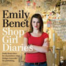 Shop Girl Diaries (Unabridged), by Emily Benet