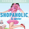 Shopaholic & soster (Shopaholic & Sister) (Unabridged) Audiobook, by Sophie Kinsella