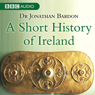A Short History of Ireland (Unabridged) Audiobook, by Dr Jonathan Bardon