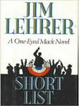 Short List: A One-Eyed Mack Novel, by Jim Lehrer