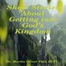 Short Stories About Getting Into Gods Kingdom (Unabridged), by Dr. Martin W. Oliver PhD BCPC