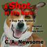 A Shot in the Bark: A Dog Park Mystery, Book 1 (Unabridged) Audiobook, by C. A. Newsome