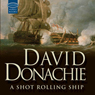 A Shot Rolling Ship: A John Pearce Novel (Unabridged) Audiobook, by David Donachie