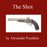 The Shot (Unabridged) Audiobook, by Alexander Pushkin