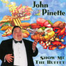 Show Me the Buffet, by John Pinette