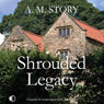 Shrouded Legacy (Unabridged) Audiobook, by A.M. Story