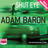 Shut Eye (Unabridged) Audiobook, by Adam Baron
