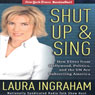Shut Up & Sing: How Elites from Hollywood, Politics, and the UN are Subverting America (Unabridged), by Laura Ingraham