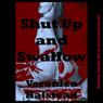 Shut Up and Swallow: A Very Rough Blackmail Sex Short (Unabridged), by Veronica Halstead