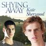 Shying Away (Unabridged) Audiobook, by Kate Sherwood