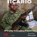 Sicario (Unabridged) Audiobook, by Alberto Vazquez -Figueroa