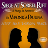 Siege at Sorrel Rift: A Story in Sonnets (Unabridged) Audiobook, by Veronica Paulina