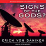 Signs of the Gods? (Unabridged) Audiobook, by Erich von Daniken