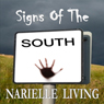 Signs of the South (Unabridged) Audiobook, by Narielle Living