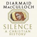 Silence: A Christian History, by Diamaid MacCulloch
