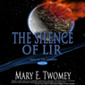 The Silence of Lir (Volume 1) (Unabridged) Audiobook, by Mary E. Twomey
