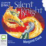 Silent Knight: Aussie Bites (Unabridged) Audiobook, by Margaret Clark
