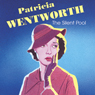 The Silent Pool (Unabridged), by Patricia Wentworth