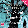 The Silent Touch of Shadows (Unabridged), by Christina Courtenay