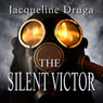 The Silent Victor: Beginnings Series, Book 1 (Unabridged) Audiobook, by Jacqueline Druga