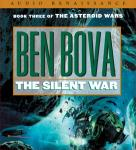 The Silent War: Book Three of The Asteroid Wars (Unabridged) Audiobook, by Ben Bova