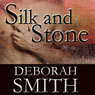 Silk and Stone: An Enchanting Novel of the Heart (Unabridged), by Deborah Smith