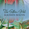 The Silken Web (Unabridged) Audiobook, by Maureen Boleyn