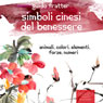Simboli cinesi del benessere (Chinese Symbols of Well-being) (Unabridged) Audiobook, by Guido Fratter
