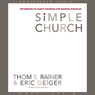 Simple Church: Returning to Gods Process for Making Disciples (Unabridged) Audiobook, by Thom Rainer