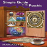 Simple Guide to the Psychic (Unabridged) Audiobook, by Margaret McElroy